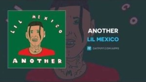 Lil Mexico - Another